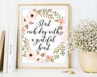 Start Each Day With A Grateful Heart, Inspiring Print, Gratefulness Print, Floral Inspiring Art, Inspiring Floral Quote, Gratefulness Art