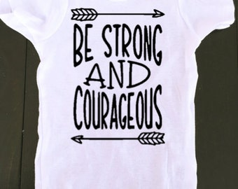 baby onesie - be strong and courageous