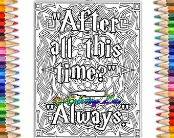 After All This Time Always Coloring Page For Adults Harry Potter Meditative Therapy Stress Relief