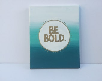 Be Bold Canvas