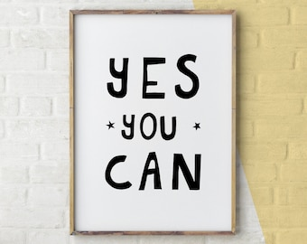 Yes You Can Print, Motivational Poster, Inspirational Quote Print, Yes Printable, Wall Art Typography, Word Art, Positive Printable Art, Yes