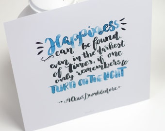 Happiness can be found in the darkest of times - Dumbledore Handlettering art print, print 21x21cm