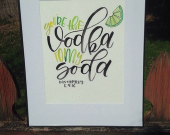 """Custom """"vodka to my soda"""" hand lettered painting"""