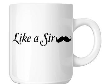 Like A Sir Funny Mustache (SP-00045) 11 OZ Novelty Coffee Mug