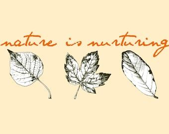Nature is Nurturing