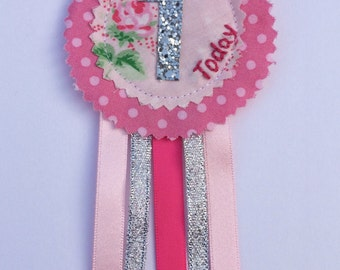 One today birthday badge rosette. Handmade pink glitter, hand embroidery, keepsake