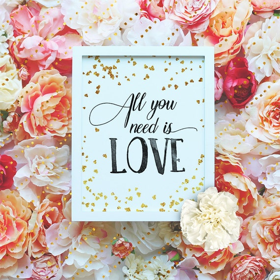 "All you need is love - 8x10"" Valentines Love Poster - Gold Love Printable Wall Art- Valentines Gift Print - Love Quote -Instant Download"