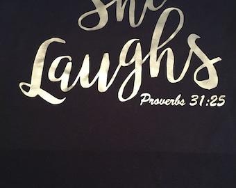 She Laughs Proverbs bible verse tshirt. Christian tshirt. Uplifting verses.