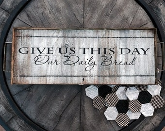 Rustic Weathered Wood and Antiqued Tin  Give Us This Day Bread Tray