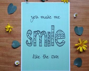 You Make Me Smile Like The Sun Print