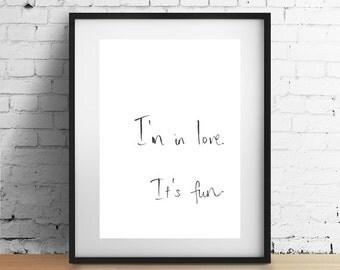I'm in love, its fun Handwritten Quote Print
