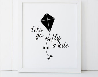 Let's Go Fly a Kite Mary Poppins Quote Disney Home Decor Printable Wall Art INSTANT DOWNLOAD DIY - Great Gift