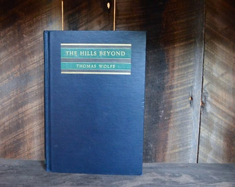 The Hills Beyond; By Thomas Wolfe; First Edition; 1941