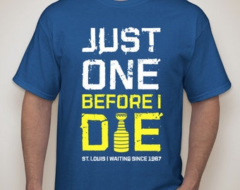 St. Louis Blues - Just One Before I Die - T-Shirt - NHL
