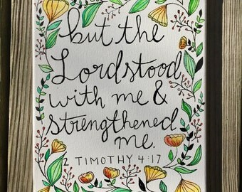 2 Timothy 4:17//the Lord strengthened me