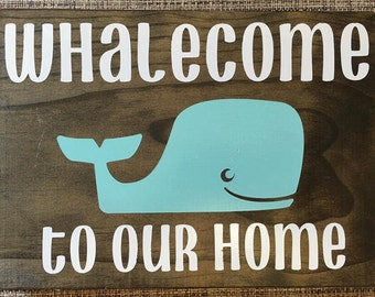 Whalecome To Our Home Wooden Sign