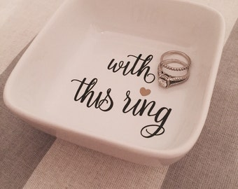 With This Ring - Ring & Jewelry Dish - Great Wedding Gift!