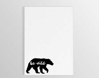 Be Wild Bear Notepad - Bear Notepad - Be Wild Notepad ~ Stationary for Adventure Lover ~ Adventure Notepad ~ Stationary ~ Bear Gift