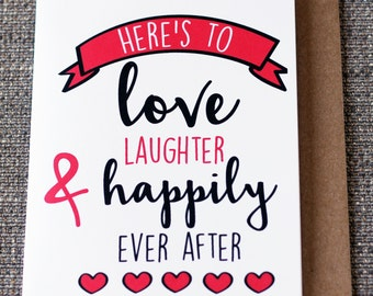 Here's To Love Laughter And Happily Ever After Engagement Wedding Greeting Card