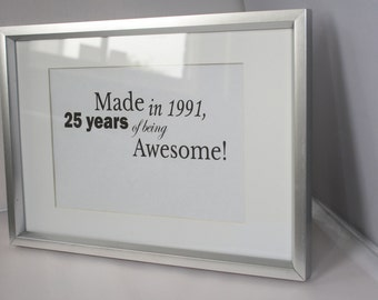 Made in 1991, 25 years of being totally awesome!