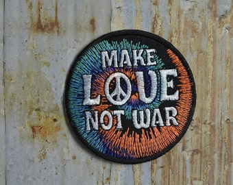 Make Love Not War Peace Tye Dye Embroidered Iron On Or Sew On Patch
