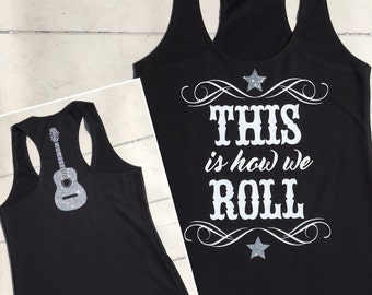 This is how we roll ! County tank top white vinyl with silver glitter can be done on tee shirt
