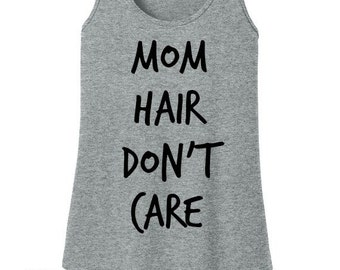 Mom Hair Don't Care, Mom Life, Women's Tank Top in 6 Colors, Sizes Small-4X, Plus Size