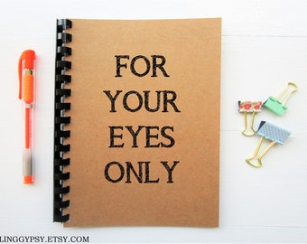 JOURNALING GYPSY-For Your Eyes Only- Friendship- Love- Journal
