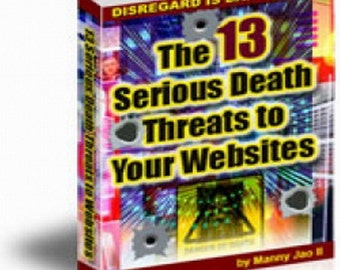 THE 13 Serious Death Threats to Your Websites