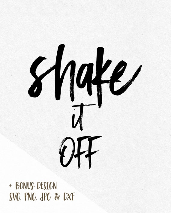 Svg sayings shake it off svg file svg designs cutting files for Bathroom quotes svg
