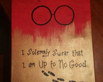 I solemnly swear that I'm up to no good.