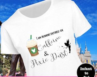Disney Starbucks Shirt, Caffeine And Pixie Dust Shirt, Tinkerbell Shirt