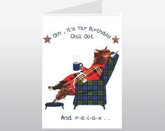 Scottish Birthday Chill Oot and Relax Card WWBI106