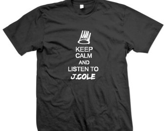 Keep calm and listen to J.cole T-shirts