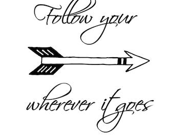 Follow your arrow quote 8 X 10 digital art / downloadable/ printable/ digital print