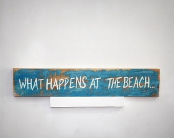 What Happens At The BEACH, ReClaimed Wood Funny Wall Decor, Nautical Beach Home Decor, Shore