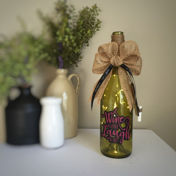 Wine A Little/Laugh A Lot/Eat Drink Be Merry/Wine Bottle Light/Fairy Lights/Battery Operated/Wine Lover Gift/BFF Gift/Wine saying/Mom Gift