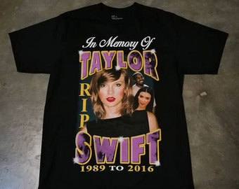 RIP Taylor Swift t-shirts, Black,White,M,L,XL