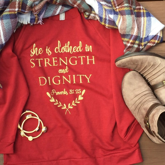Stength And Dignity: She Is Clothed In Strength And Dignity Proverbs 31 Shirt