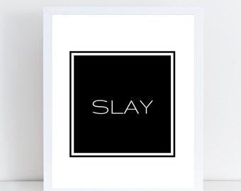 Slay Print, Instant Download, Printable Art, Slay Art Print, Black White Print, Simple Print, Wall Decor, Modern Print, Closet Print