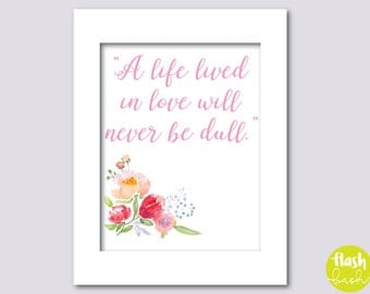 A Life Lived in Love Will Never be Dull Party Sign - Wall Art - Printable
