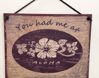 "Wall Decor, Hawaii, Paradise, Flowers, ""You had me at Aloha"" 8""X10"" wood sign"
