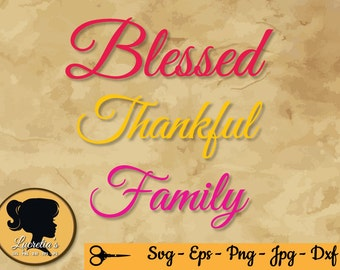 Blessed Thankful Family quotes SVG, Blesses SVG, Family silhouette (zipped .eps .pdf .dxf .svg and .studio file) vector cutting files