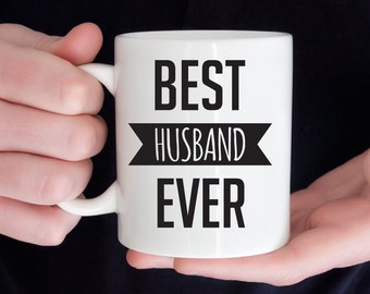 Best husband ever mug, funny anniversary gift for husband, birthday gift for him, coffee cup (M180)