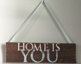 Home is You Hand-painted Reclaimed Wood Sign Kitchen, Vintage, Rustic, Home Decor