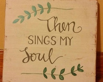 Then Sings My Soul Repurposed Wooden Sign