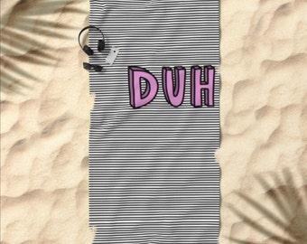 Duh Towel (Beach, Hand, or Bath Towel)