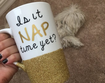 Nap Time Yet? Coffee Cup