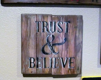 Trust & Believe Inspirational Sign, Pallet Hard Wood Sign, Inspirational Decor, Rustic Primitive, Custom Hand Painted Sign!