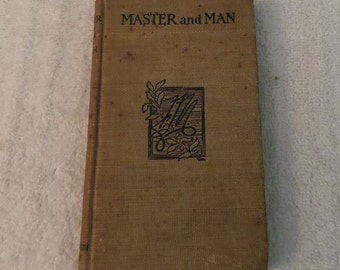 SALE!! Rare first edition. Master and Man by Count Leo Tolstoy, c. 1895, Published 1895, F. Tennyson Neely, Publisher